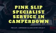 Pink Slip Specialist Service in Camperdown