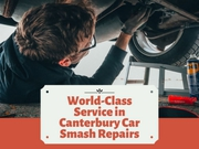 World-Class Service in Canterbury for Your Car Smash Repairs